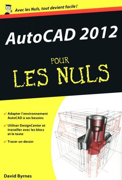 AutoCAD 2012 Poche Pour les Nuls