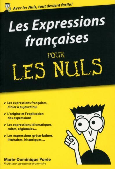 Les Expressions françaises pour les Nuls poche