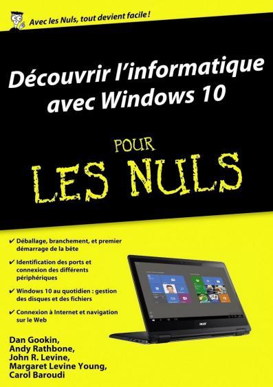 Découvrir l'informatique avec Windows 10, mégapoche pour les Nuls