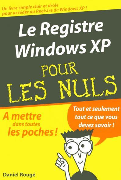 Le Registre Windows XP Poche Pour les Nuls